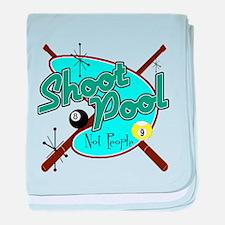 Shoot Pool, not people baby blanket