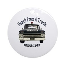 Death From A Truck Since 1947 Round Ornament