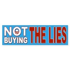 Not Buying The Lies Bumper Bumper Sticker
