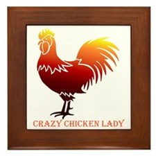 Crazy Chicken Lady Fun Quote with Rooster Framed T