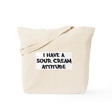 SOUR CREAM attitude Tote Bag