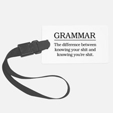 grammar knowing your shit Luggage Tag
