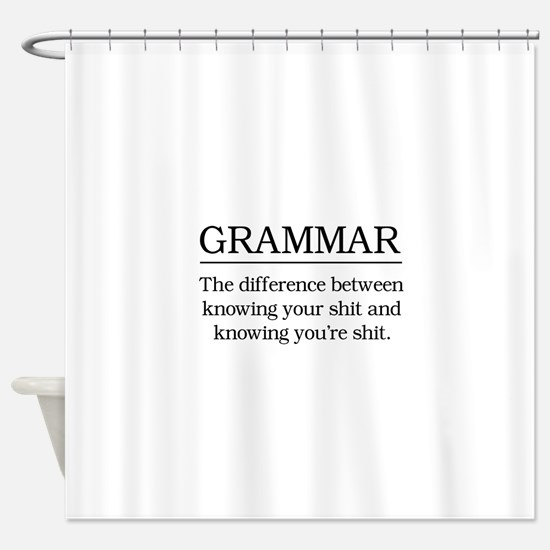 grammar knowing your shit Shower Curtain