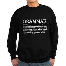 grammar knowing your shit Sweatshirt