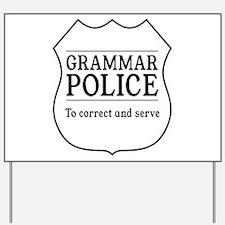 grammar police Yard Sign