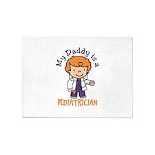 My Daddy is a Pediatrician 5'x7'Area Rug