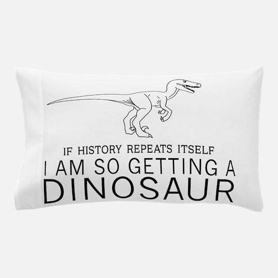 history repeats dinosaur Pillow Case