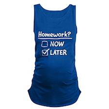 homework later Maternity Tank Top