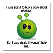 "Punny Alien Phobia Square Car Magnet 3"" X 3&q"