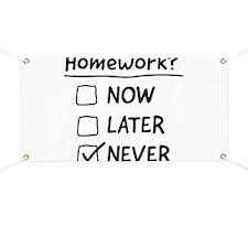 homework never Banner