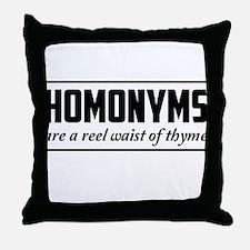homonyms reel waist of thyme Throw Pillow