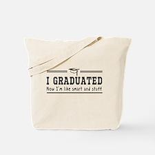 Graduated, now im smart Tote Bag