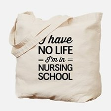 No life in nursing school Tote Bag