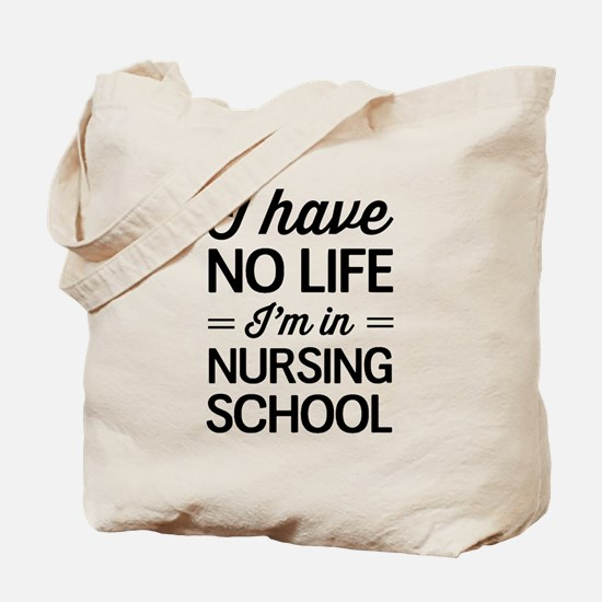 No life in nursing school Tote Bag