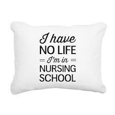 No life in nursing school Rectangular Canvas Pillo