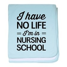 No life in nursing school baby blanket