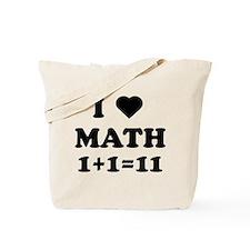 I heart math 1 + 1 = 11 Tote Bag