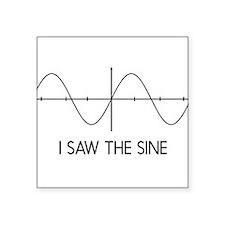 I saw the sine Sticker