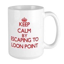 Keep calm by escaping to Loon Point California Mug