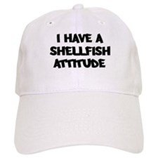 SHELLFISH attitude Baseball Baseball Cap