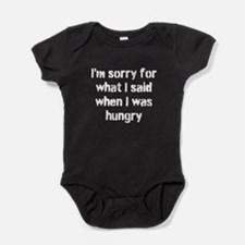 Im sorry for what I said when I was hungry. Baby B