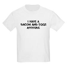 BACON AND EGGS attitude T-Shirt