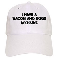 BACON AND EGGS attitude Baseball Cap
