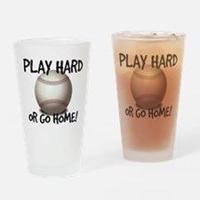 Play Hard or Go Home! Drinking Glass
