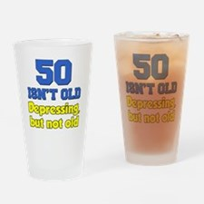 50 Isnt Old Drinking Glass