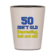 50 Isnt Old Shot Glass