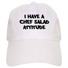 CHEF SALAD attitude Baseball Cap