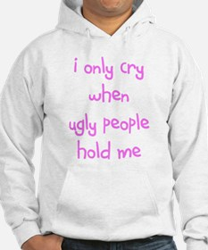 I ONLY CRY Hoodie