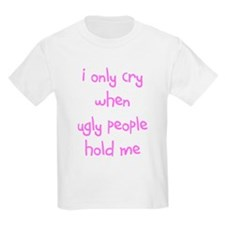 I ONLY CRY T-Shirt