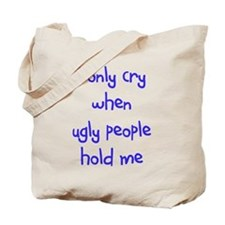 I ONLY CRY WHEN Tote Bag