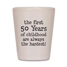 First 50 Years Childhood Shot Glass