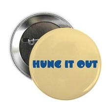 """Hung It Out 2.25"""" Button (10 pack)"""