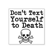 Dont Text Yourself To Death Sticker