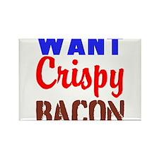 Want Crispy Bacon Magnets