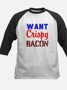 Want Crispy Bacon Baseball Jersey