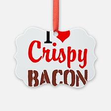 I Love Crispy Bacon Ornament