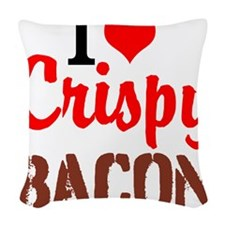I Love Crispy Bacon Woven Throw Pillow