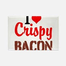 I Love Crispy Bacon Magnets