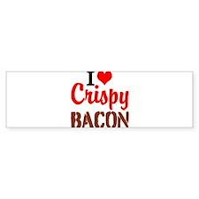 I Love Crispy Bacon Bumper Bumper Sticker