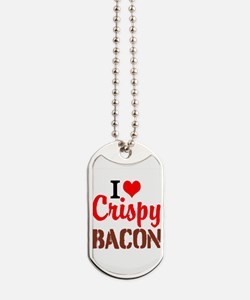 I Love Crispy Bacon Dog Tags