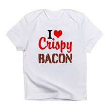 I Love Crispy Bacon Infant T-Shirt