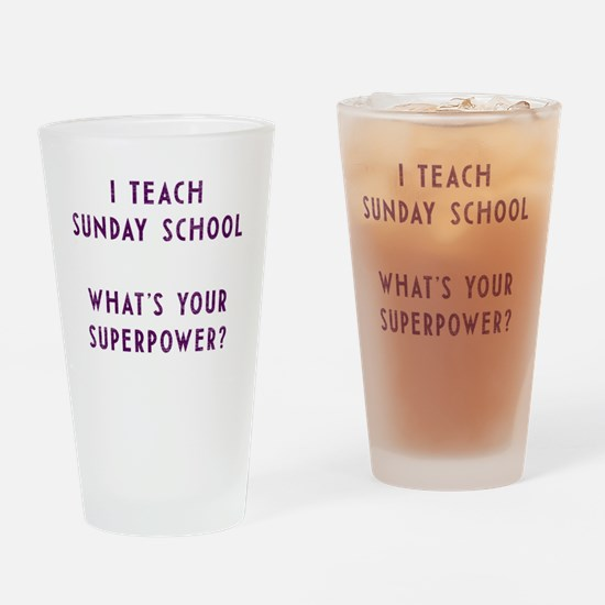 I teach Sunday School what's your s Drinking Glass