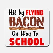 Hit By Flying Bacon on way to School Mousepad