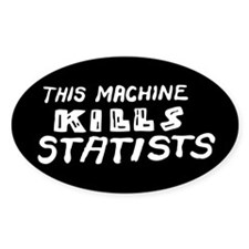 This Machine Kills Statists Decal