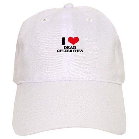 I Love (Heart) Dead Celebriti Cap