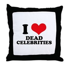 I Love (Heart) Dead Celebriti Throw Pillow